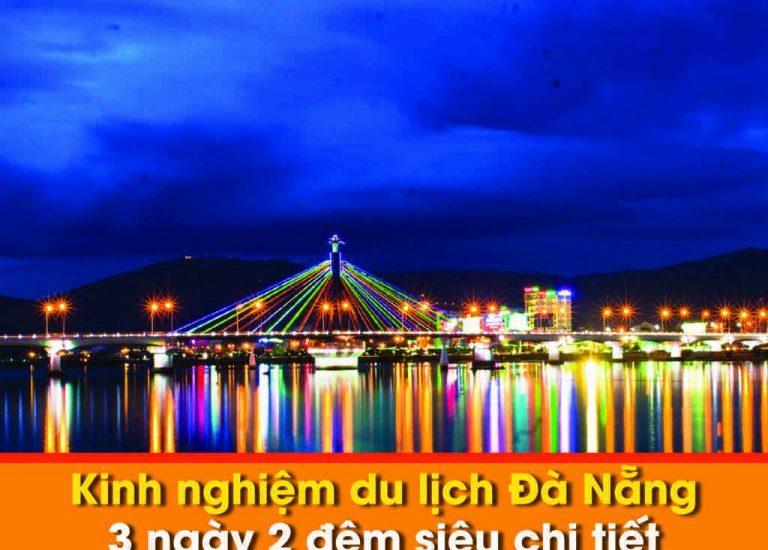 Kinh nghiệm du lịch Đà Nẵng 3 ngày 2 đêm siêu chi tiết